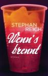 Wenns brennt von Stephan Reich