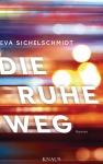 Die Ruhe weg von Eva Sichelschmidt