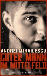 Mihailescu_GuterMannMittelfeld_P02DEF.indd